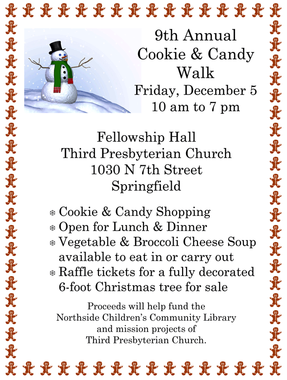 9th Annual Cookie & Candy Walk Friday, December 5, 10 am to 7 pm at the Fellowship Hall at Third Presbyterian Church 1030 N 7th Street Springfield